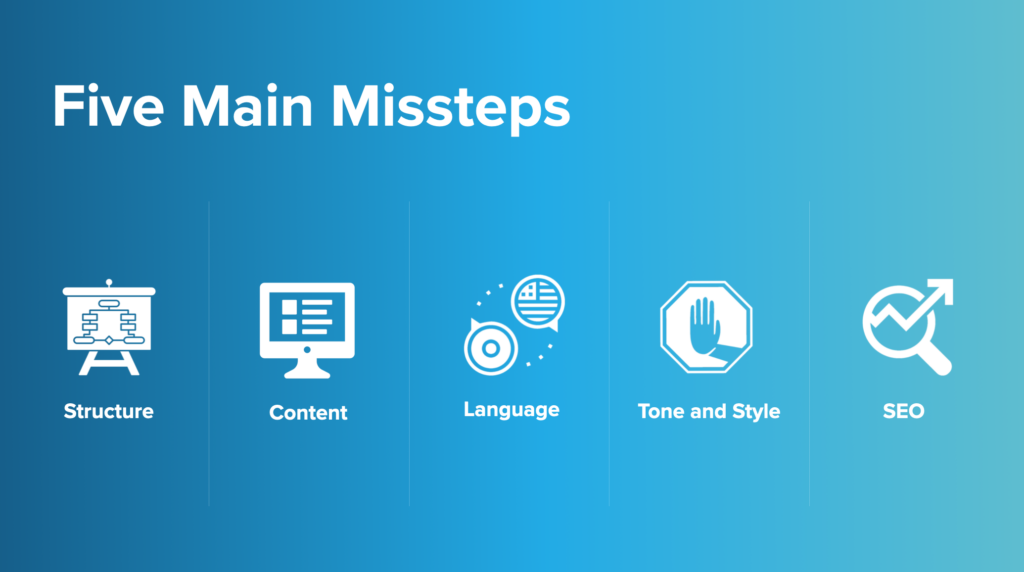 Five main missteps: structure, content, language, tone and style, seo