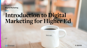 Cover slide of Introduction to Digital Marketing for Higher Ed